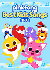 Search netflix Pinkfong Best Kids Songs (Thai)